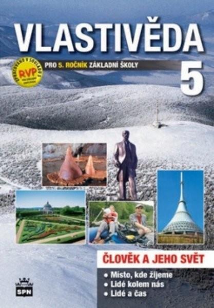 Vlastivěda pro 5.r. ZŠ - Člověk a jeho svět - učebnice (nová řada dle RVP)