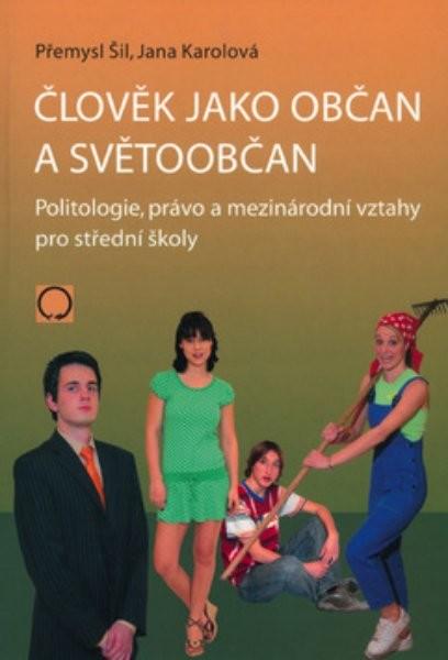 Člověk jako občan a světoobčan - Politologie, právo a mezinárodní vztahy pro SŠ