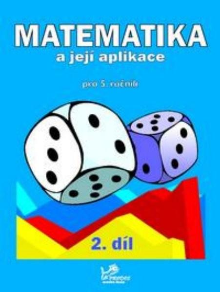 Matematika a její aplikace 5.r. 2.díl