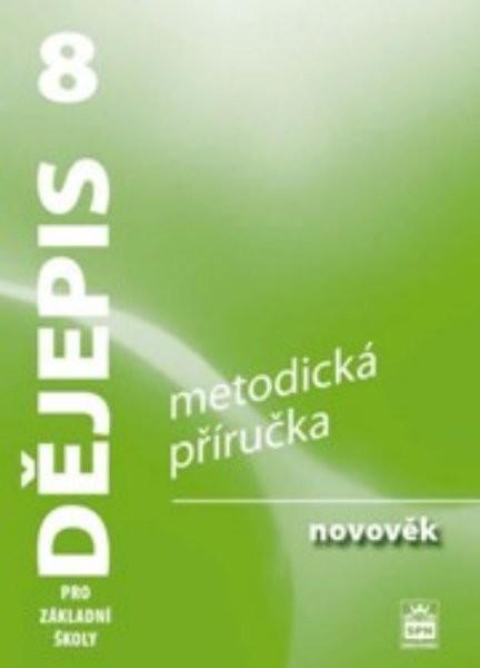 Dějepis 8.r. Novověk - Metodická příručka (nová řada dle RVP)
