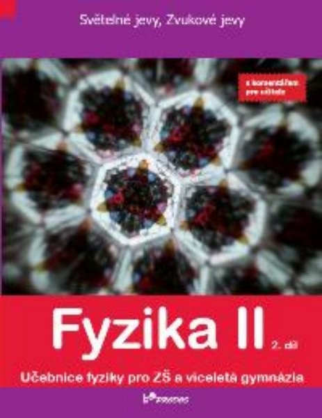 Fyzika II - učebnice 2.díl s komentářem pro učitele pro 7.r. ZŠ (Světelné jevy, Zvukové jevy)