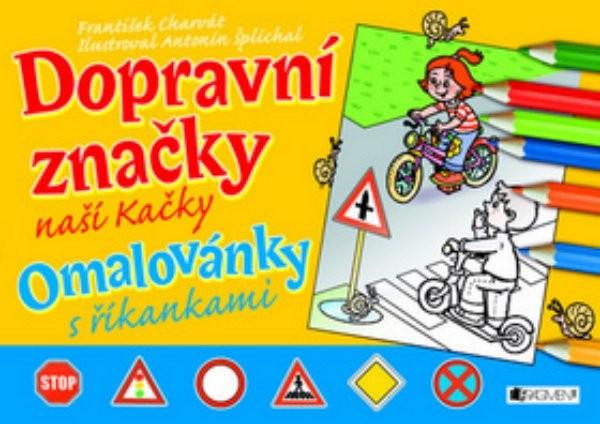 Dopravní značky naší Kačky - Omalovánky s říkankami