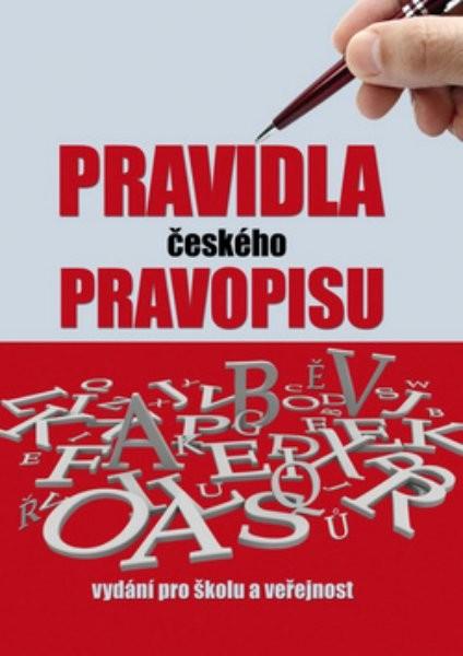 Pravidla českého pravopisu - Vydání pro školu a veřejnost