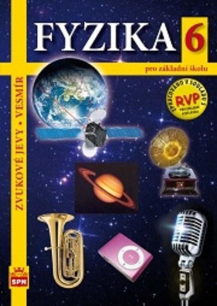 Fyzika 6 pro ZŠ - Zvukové jevy a vesmír (nová řada dle RVP)