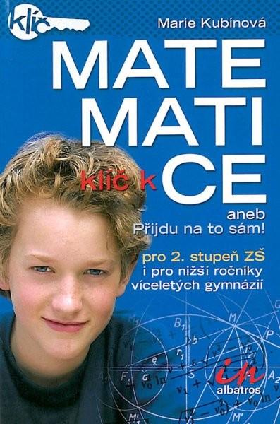 Klíč k matematice aneb Přijdu na to sám! pro 2.stupeň ZŠ