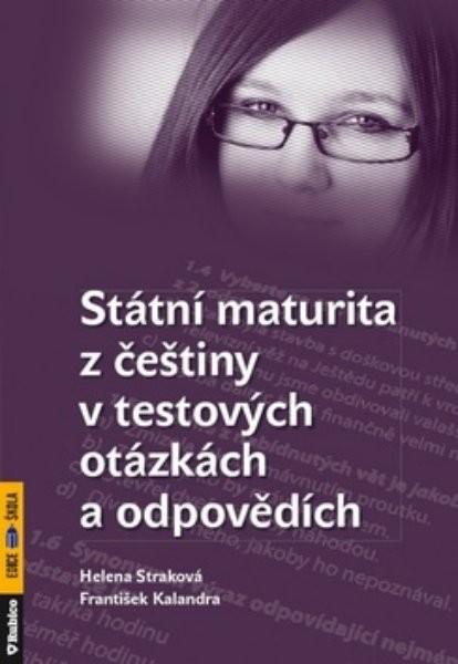 Státní maturita z češtiny v testových otázkách a odpovědích