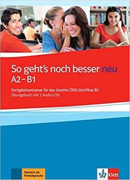 So geht´s noch besser NEU - Fertigkeitentraining Deutsch als Fremdsprache A2 - B1 Übungsbuch