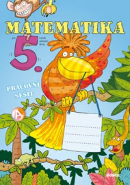 Matematika pro 5.ročník ZŠ - pracovní sešit