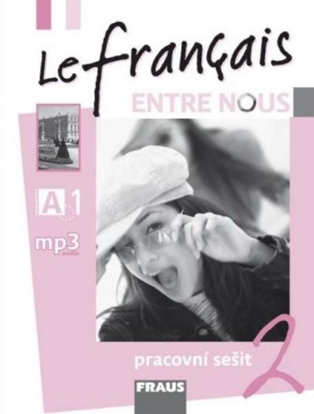 Le français ENTRE NOUS 2 - Pracovní sešit