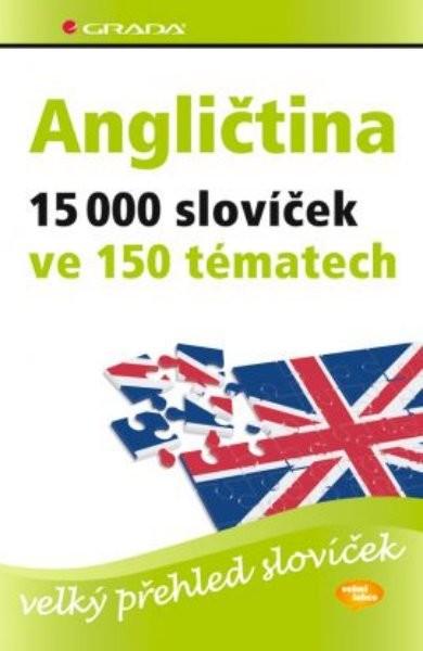 Angličtina - 15 000 slovíček ve 150 tématech (velký přehled slovíček)
