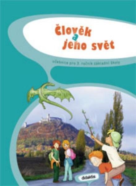 Člověk a jeho svět pro 3. ročník ZŠ - učebnice pro předmět Prvouka