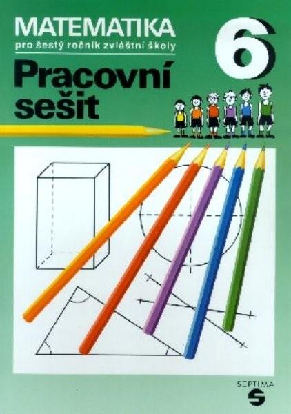 Matematika pro 6. ročník ZŠ praktické - Pracovní sešit