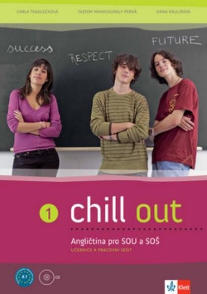 Chill out 1 - Angličtina pro střední odborné školy a učiliště
