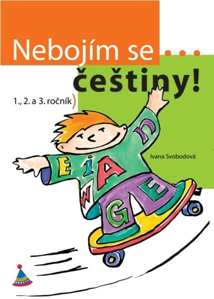 Nebojím se... češtiny! (1., 2. a 3. ročník)