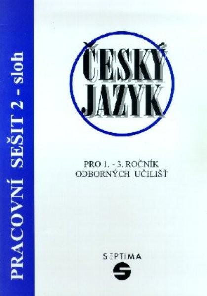 Český jazyk pro odborná učiliště - Pracovní sešit 2 - sloh