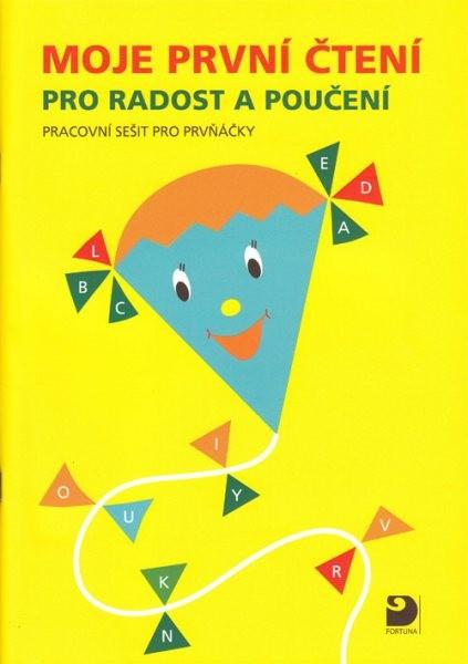 Moje první čtení pro radost a poučení - pracovní sešit pro prvňáčky