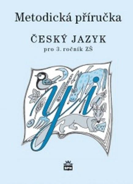 Český jazyk 3.r. ZŠ - metodická příručka (nová řada dle RVP)