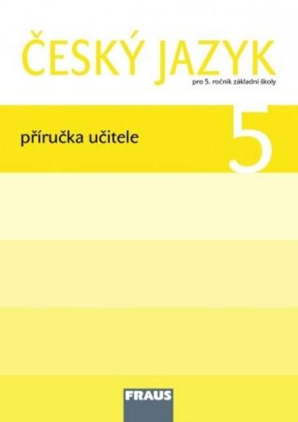 Český jazyk 5.r. ZŠ - příručka učitele