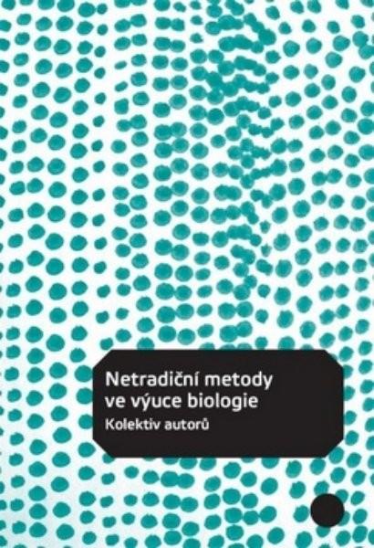 Netradiční metody ve výuce biologie