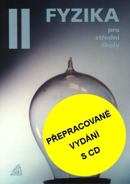 Fyzika pro střední školy 2.díl (přepracované vydání s CD)