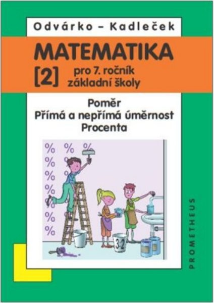 Matematika 7. r. ZŠ 2. díl - Poměr. Přímá a nepřímá úměrnost. Procenta