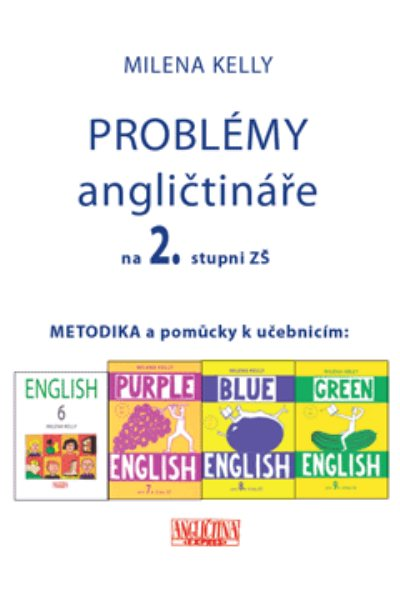 Problémy angličtináře na 2. stupni ZŠ ( Metodika a pomůcky k učebnicím)