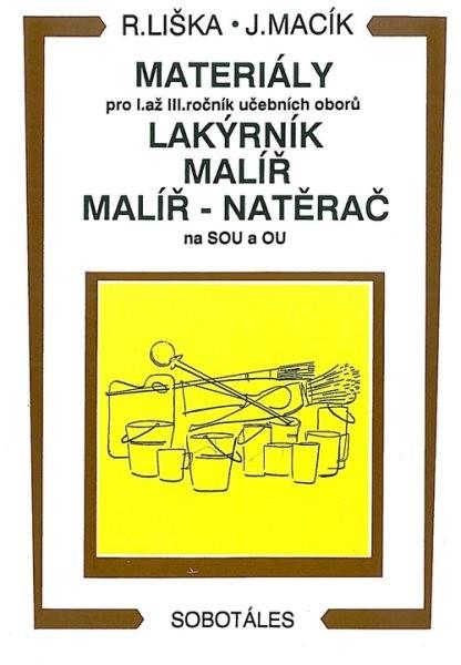 Materiály pro 1. až 3. r. UO lakýrník, malíř, malíř-natěrač na SOU a OU