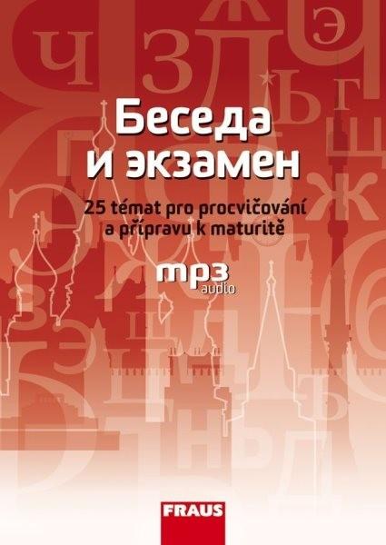 Beseda i ekzamen - 25 témat pro přípravu k maturitě z ruského jazyka