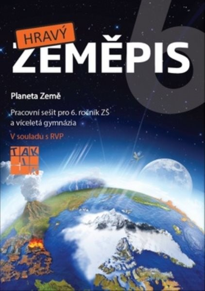 Hravý zeměpis 6 - Pracovní sešit pro 6. ročník ZŠ a víceletá gymnázia