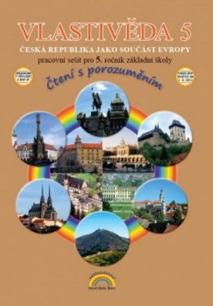 Vlastivěda 5.r. - pracovní sešit (Česká republika jako součást Evropy)