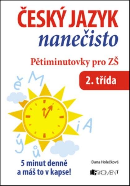 Český jazyk nanečisto - Pětiminutovky pro 2. třídu ZŠ