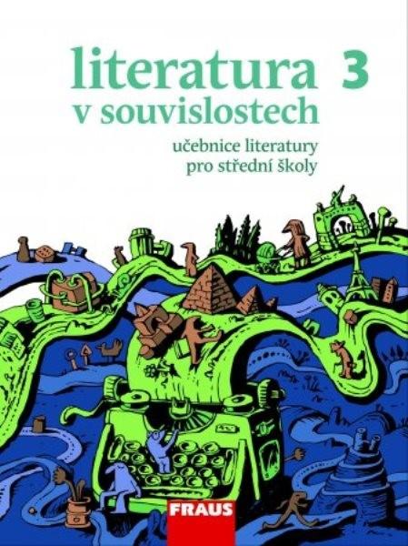 Literatura v souvislostech 3 - učebnice pro SŠ + elektronická čítanka