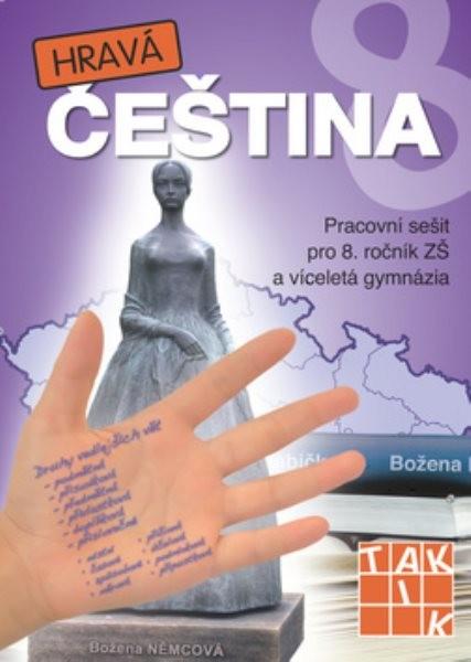 Hravá čeština 8 - Pracovní sešit pro 8. ročník ZŠ a víceletá gymnázia