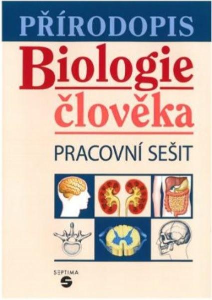 Přírodopis pro ZŠ praktické - Biologie člověka (pracovní sešit)