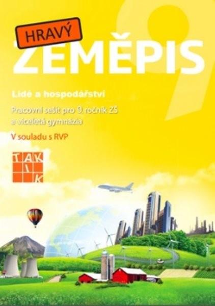 Hravý zeměpis 9 - Pracovní sešit pro 9. ročník ZŠ a víceletá gymnázia