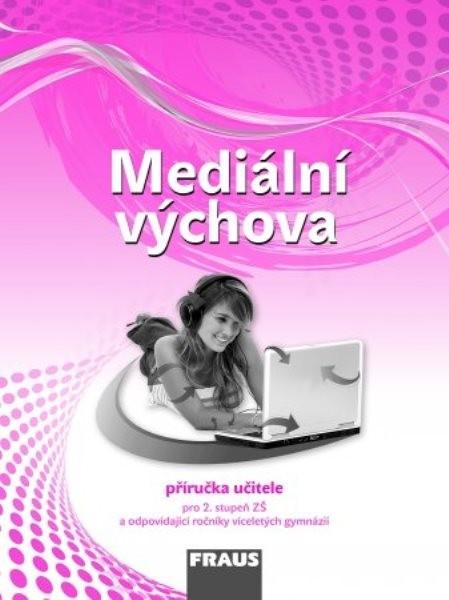 Mediální výchova - Příručka učitele
