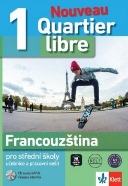 Quartier libre Nouveau 1 - Francouzština pro SŠ (učebnice, pracovní sešit, CD)