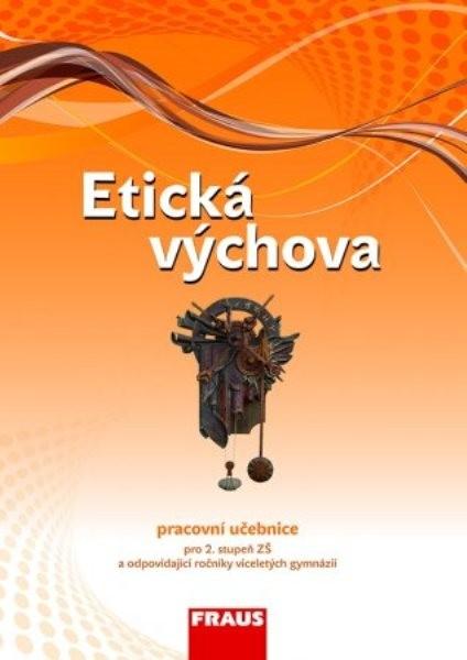 Etická výchova - pracovní učebnice pro 2.stupeň ZŠ