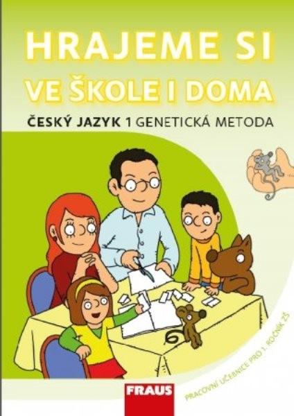 Hrajeme si ve škole i doma - Genetická metoda 1 (Český jazyk 1.r. ZŠ)