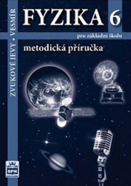 Fyzika 6 pro ZŠ - Metodická příručka (nová řada dle RVP)