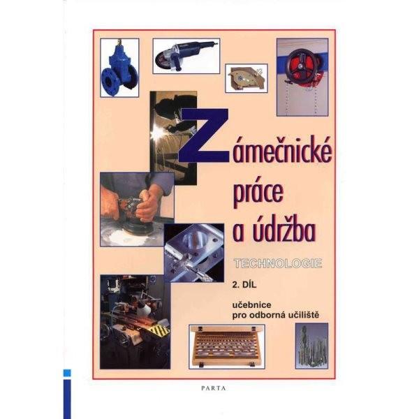 Zámečnické práce a údržba - technologie 2.díl (učebnice pro odborná učiliště)