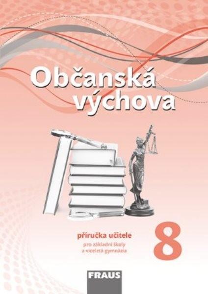 Občanská výchova pro 8.r. ZŠ - příručka učitele (nová generace)