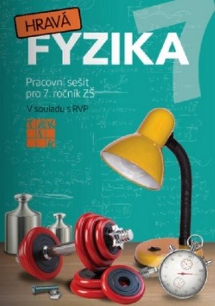 Hravá fyzika 7 - Pracovní sešit pro 7. ročník ZŠ