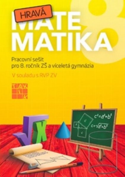 Hravá matematika 8 - Pracovní sešit pro 8. ročník ZŠ a víceletá gymnázia