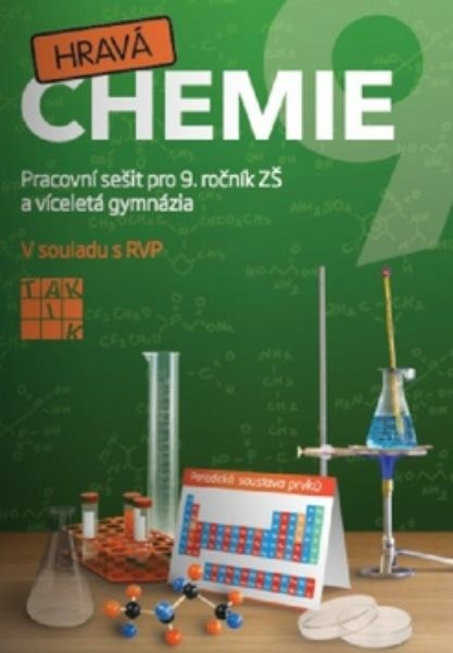 Hravá chemie 9 - Pracovní sešit pro 9. ročník ZŠ a víceletá gymnázia