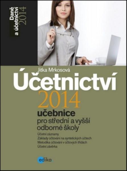 Účetnictví 2014 - Učebnice pro střední a vyšší odborné školy