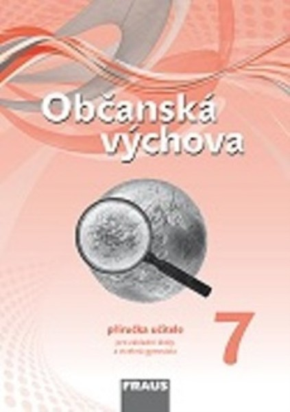 Občanská výchova pro 7.r. ZŠ - příručka učitele (nová generace)