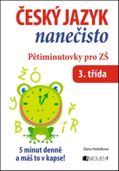 Český jazyk nanečisto - Pětiminutovky pro 3. třídu ZŠ