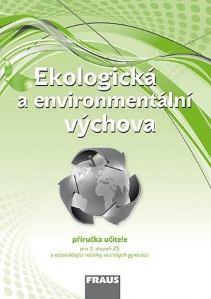 Ekologická a environmentální výchova pro 2.stupeň ZŠ - příručka učitele