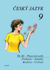 Český jazyk 9.r. 3.díl - Přehledy, tabulky, rozbory, cvičení (pracovní sešit)